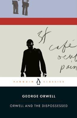 Orwell and the Dispossessed by