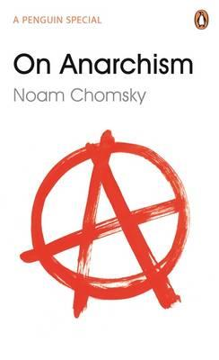 On Anarchism by Noam Chomsky