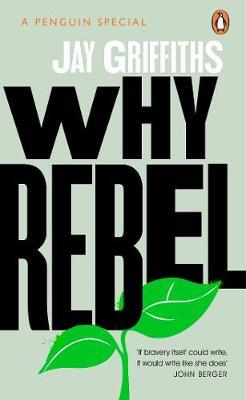 Why Rebel by Jay Griffiths
