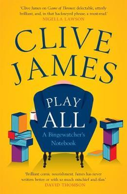 Play All: A Bingewatcher's Notebook by