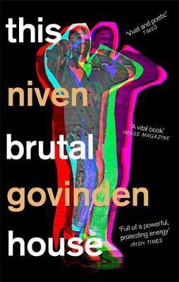 This Brutal House: Shortlisted for the Gordon Burn Prize 2019 by Niven Govinden