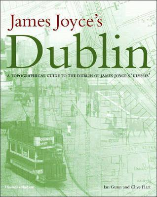 James Joyce's Dublin: A Topographical Gu by