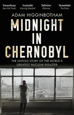 Midnight in Chernobyl: The Untold Story by