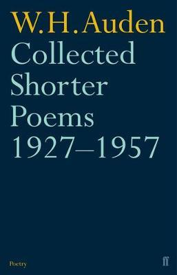 Collected Shorter Poems 1927-1957 by W.H. Auden