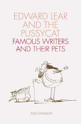 Edward Lear and the Pussycat: Famous Wri by