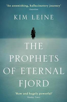 The Prophets of Eternal Fjord by Kim Leine Rasmussen