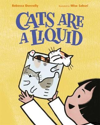 Cats Are a Liquid by Rebecca Donnelly