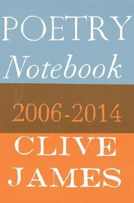 Poetry Notebook  Clive James  P by
