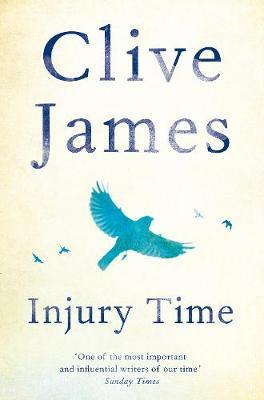Injury Time  Clive James by