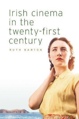 Irish Cinema in the Twenty-First Century by