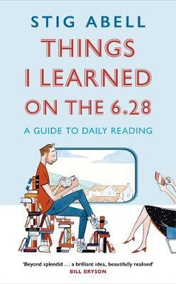 Things I Learned on the 6.28: A Guide to Daily Reading by