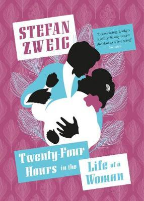 Twenty Four Hours In the Life of a Woman by Stefan Zweig