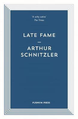Late Fame   Arthur Schnitzler by Arthur Schnitzler