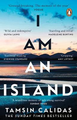 I Am An Island: THE SUNDAY TIMES BESTSEL by Tamsin Calidas