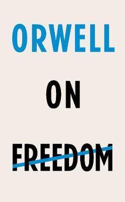 Orwell on Freedom by