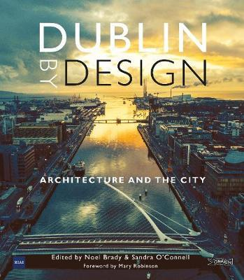 Dublin By Design: Architecture and the City by