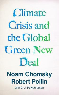 Climate Crisis and the Global Green New Deal by Noam Chomsky
