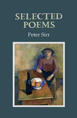 Selected Poems: 1982-2004 by Peter Sirr