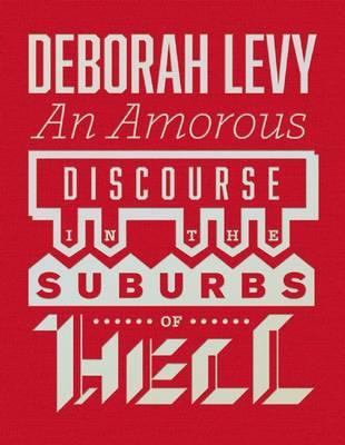 Amorous Discourse in the Suburbs of Hell by