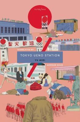 Tokyo Ueno Station by Yu Miri