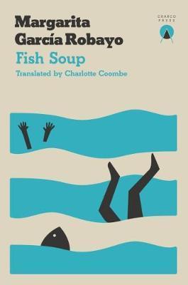 Fish Soup by Margarita Garcia Robayo