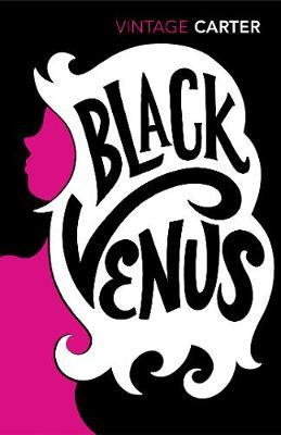 Black Venus by Angela Carter