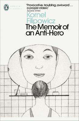 The Memoir of an Anti-Hero by Kornel Filipowicz