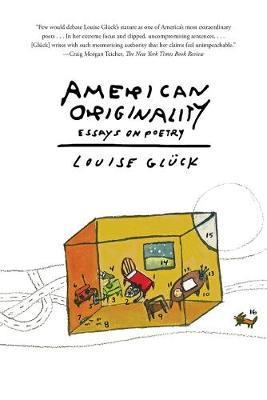 American Originality: Essays on Poetry by