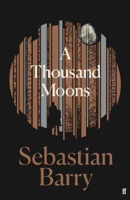 A Thousand Moons (large paperback) by Sebastian Barry