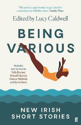 Being Various: New Irish Short Stories by