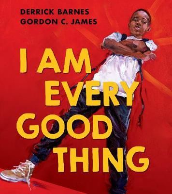 I Am Every Good Thing by