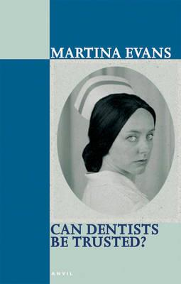 Can Dentists Be Trusted? by Martina Evans