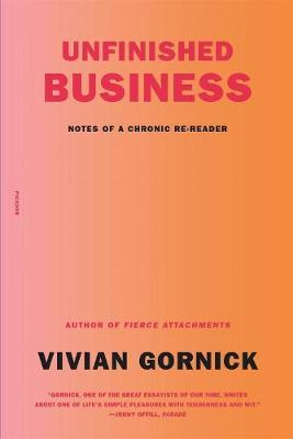 Unfinished Business: Notes of a Chronic Re-reader by