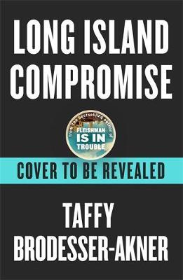 Long Island Compromise by Taffy Brodesser-Akner