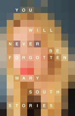 You Will Never Be Forgotten (hardback) by Mary South