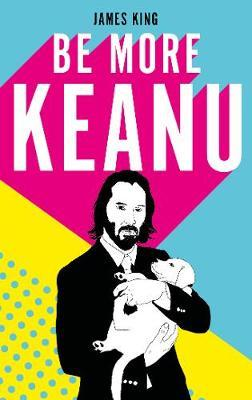 Be More Keanu by