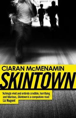 Skintown by Ciaran McMenamin