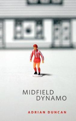 Midfield Dynamo by Adrian Duncan