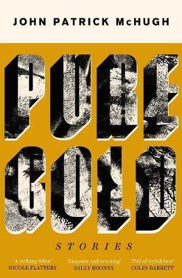 Pure Gold by John Patrick McHugh