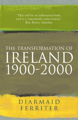 The Transformation Of Ireland 1900-2000 by