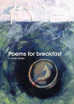 Poems for Breakfast by Enda Wyley