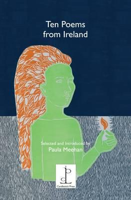 Ten Poems from Ireland: Selected and Introduced by Paula Meehan by