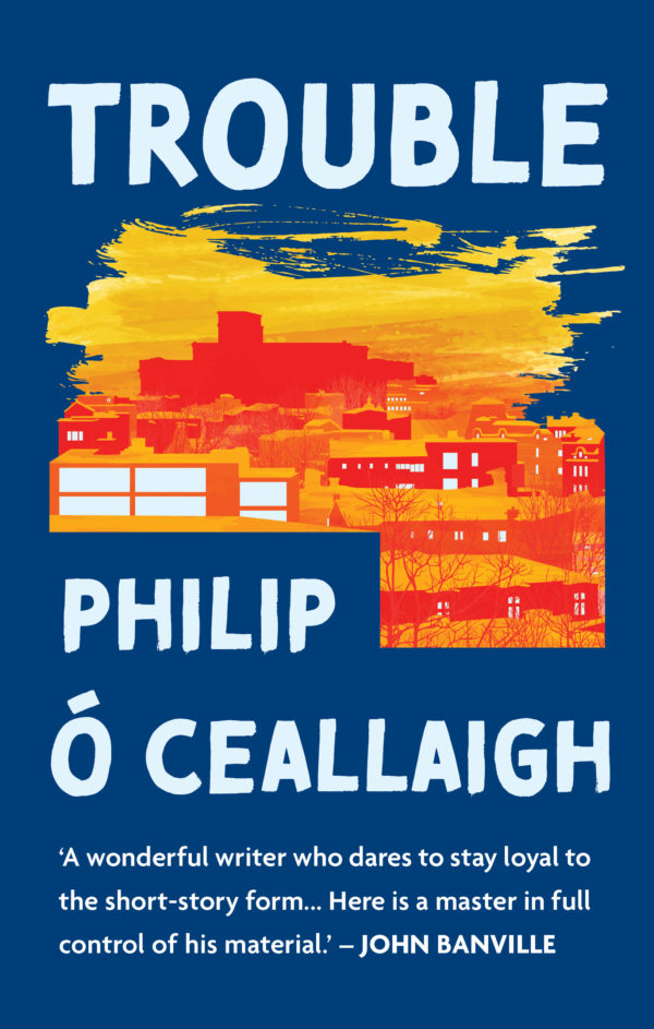 Trouble by Philip O Ceallaigh