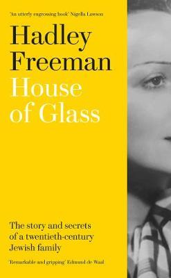 House of Glass (hardback) by Hadley Freeman
