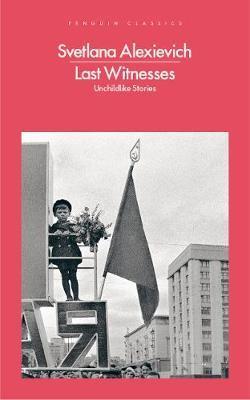 Last Witnesses: Unchildlike Stories by