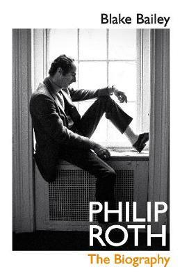 Philip Roth: The Biography by