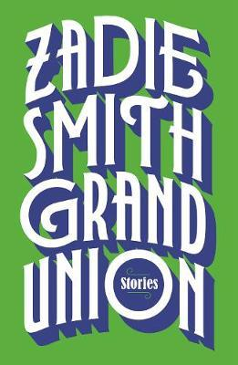 Grand Union (large paperback) by Zadie Smith