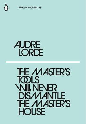 The Master's Tools Will Never Dismantle by