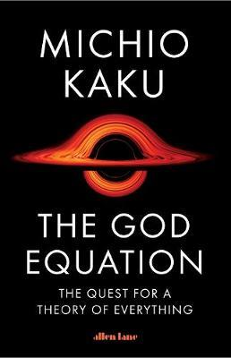The God Equation: The Quest for a Theory by Michio Kaku