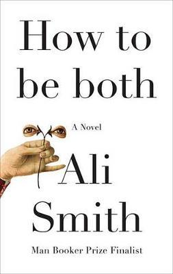 How to Be Both (hardback) by Ali Smith